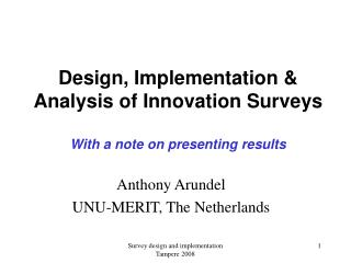 Design, Implementation & Analysis of Innovation Surveys With a note on presenting results