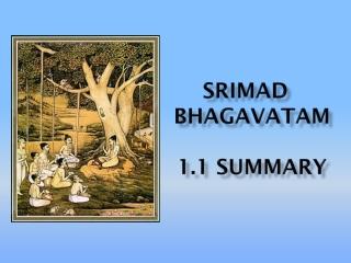 Srimad bhagavataM 1.1 Summary