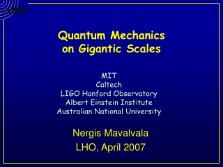 Quantum Mechanics on Gigantic Scales
