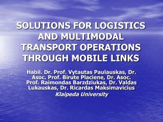 SOLUTIONS FOR LOGISTICS AND MULTIMODAL TRANSPORT OPERATIONS THROUGH MOBILE LINKS