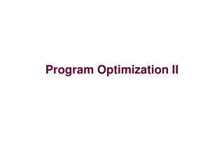 Program Optimization II