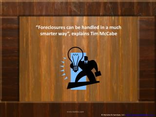 Foreclosures can be handled in a much smarter way