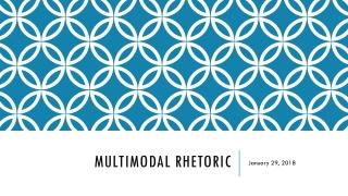 Multimodal rhetoric