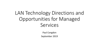 LAN Technology Directions and Opportunities for Managed Services