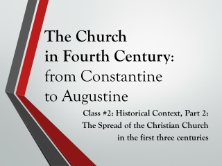 The Church in Fourth Century : from Constantine to Augustine