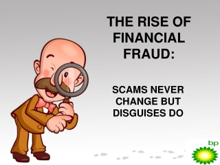 THE RISE OF FINANCIAL FRAUD: SCAMS NEVER CHANGE but DISGUISE