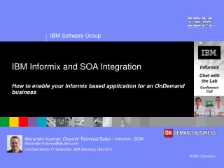 IBM Informix and SOA Integration
