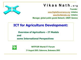 ICT for Agriculture Development :                Overview of Agriculture – IT Models  		and  		some International Pers