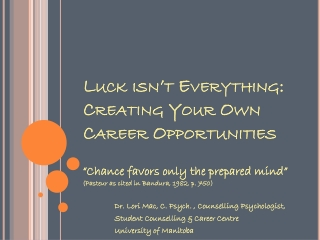 Luck isn't Everything: Creating Your Own Career Opportunities