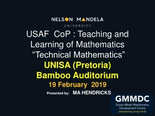 "USAF CoP : Teaching and Learning of Mathematics ""Technical Mathematics"" UNISA (Pretoria)"