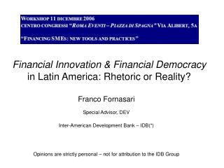 Financial Innovation & Financial Democracy  in Latin America: Rhetoric or Reality?