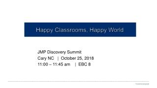 Happy Classrooms, Happy World