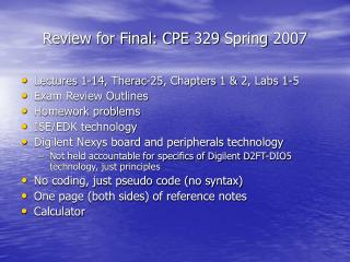 Review for Final: CPE 329 Spring 2007