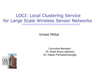 LOCI: Local Clustering Service  for Large Scale Wireless Sensor Networks