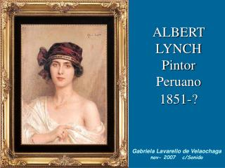 ALBERT LYNCH  Pintor Peruano 1851-?