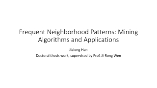 Frequent Neighborhood Patterns: Mining Algorithms and Applications