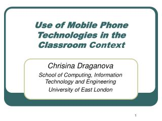 Use of Mobile Phone Technologies in the Classroom  Context