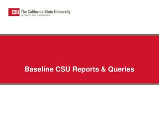 Baseline CSU Reports & Queries