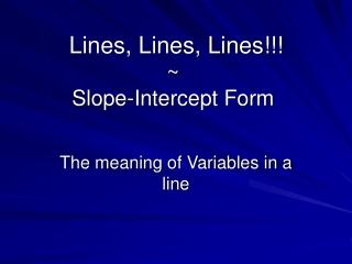 Lines, Lines, Lines!!! ~ Slope-Intercept Form