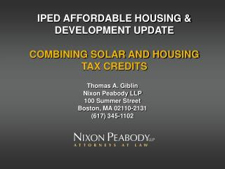 IPED AFFORDABLE HOUSING & DEVELOPMENT UPDATE COMBINING SOLAR AND HOUSING TAX CREDITS
