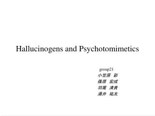 Hallucinogens and Psychotomimetics