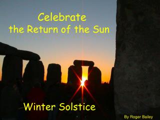 Celebrate  the Return of the Sun