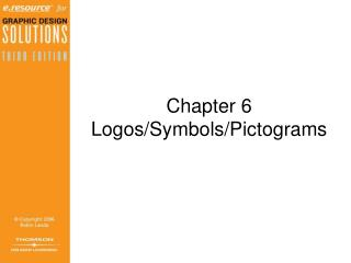 Chapter 6 Logos/Symbols/Pictograms