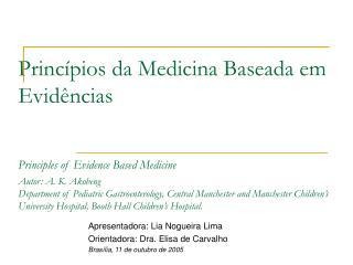 Apresentadora: Lia Nogueira Lima Orientadora: Dra. Elisa de Carvalho Brasília, 11 de outubro de 2005
