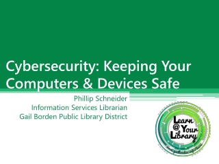 Cybersecurity: Keeping Your Computers & Devices Safe