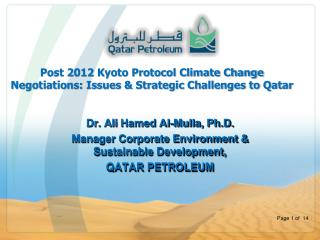 Dr. Ali  Hamed  Al-Mulla, Ph.D. Manager Corporate Environment & Sustainable Development,  QATAR PETROLEUM