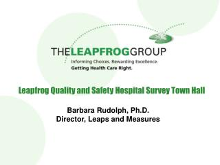 Leapfrog Quality and Safety Hospital Survey Town Hall