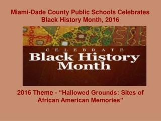 Miami-Dade County Public Schools Celebrates Black History Month, 2016