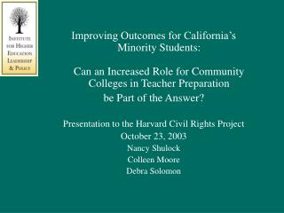 Improving Outcomes for California s  Minority Students:  Can an Increased Role for Community Colleges in Teacher Prepara