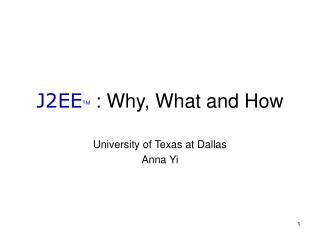 J2EE TM  : Why, What and How