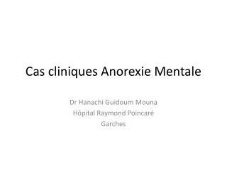 Cas cliniques Anorexie Mentale