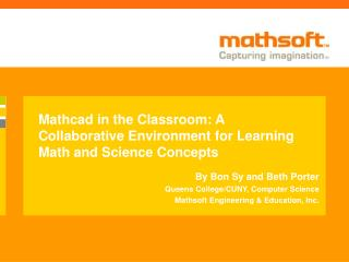 Mathcad in the Classroom: A Collaborative Environment for Learning Math and Science Concepts