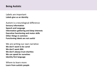 Labels are important Labels give us an identity Autism is a neurological difference
