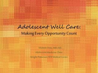 Adolescent Well Care : Making Every Opportunity Count
