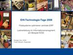 EHI-Technologie-Tage 2008   Filialsysteme optimieren zentrale ERP     Lastverteilung im Informationsmanagment  am Beispi
