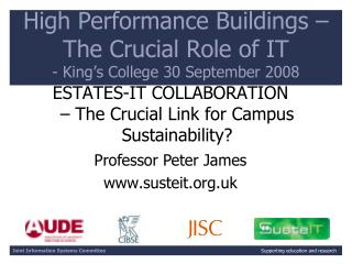 High Performance Buildings – The Crucial Role of IT  - King's College 30 September 2008