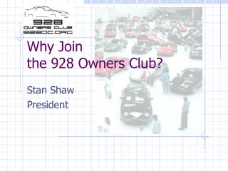 Why Join the 928 Owners Club?