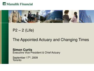 P2 – 2 (Life) The Appointed Actuary and Changing Times