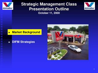 Strategic Management Class Presentation Outline October 11, 2000