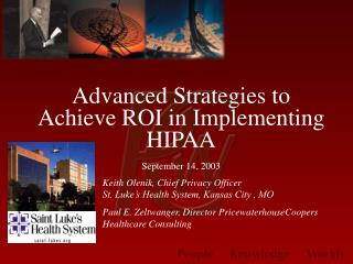 Advanced Strategies to Achieve ROI in Implementing HIPAA September 14, 2003