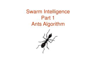Swarm Intelligence Part 1 Ants Algorithm