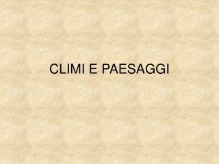 CLIMI E PAESAGGI