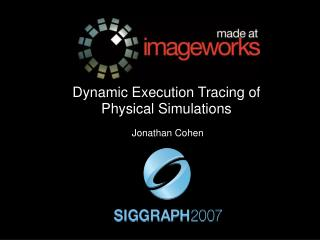 Dynamic Execution Tracing of Physical Simulations