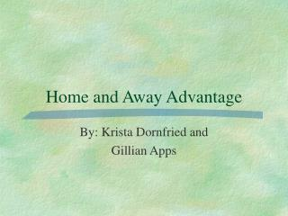 Home and Away Advantage
