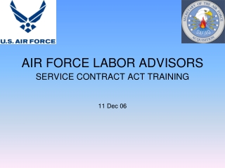AIR FORCE LABOR ADVISORS SERVICE CONTRACT ACT TRAINING 11 Dec 06