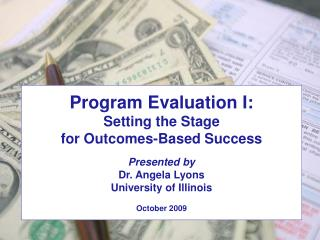 Some Practical Tips  for Measuring Financial Success  Dr. Angela Lyons University of Illinois
